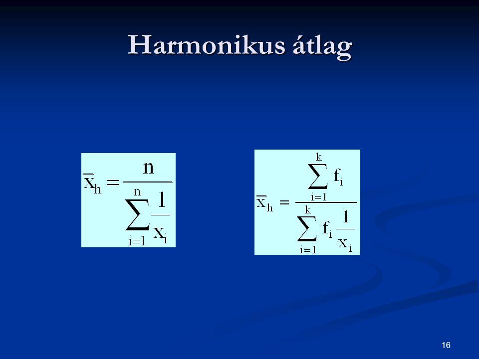 16 Harmonikus átlag