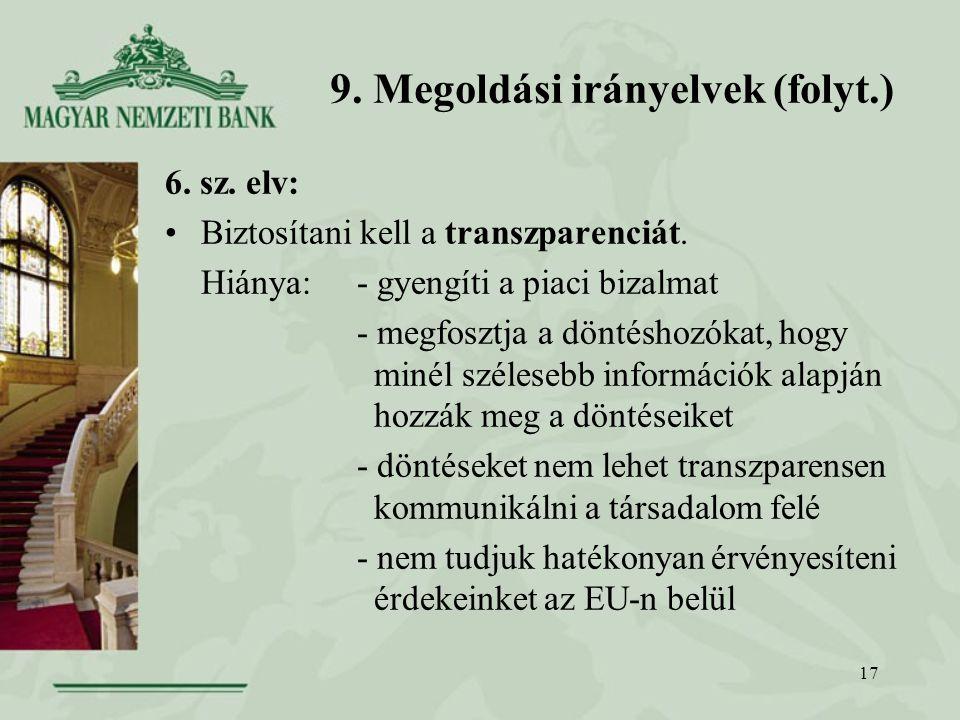 17 9. Megoldási irányelvek (folyt.) 6. sz. elv: Biztosítani kell a transzparenciát.