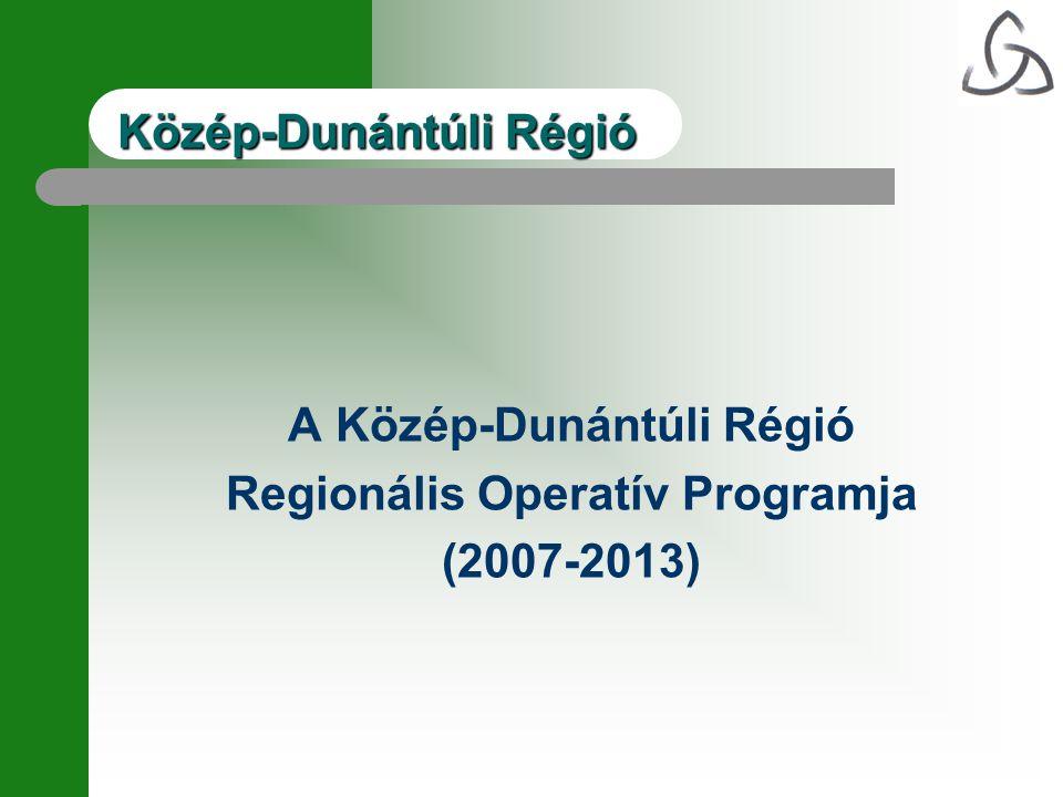 Közép-Dunántúli Régió A Közép-Dunántúli Régió Regionális Operatív Programja (2007-2013)