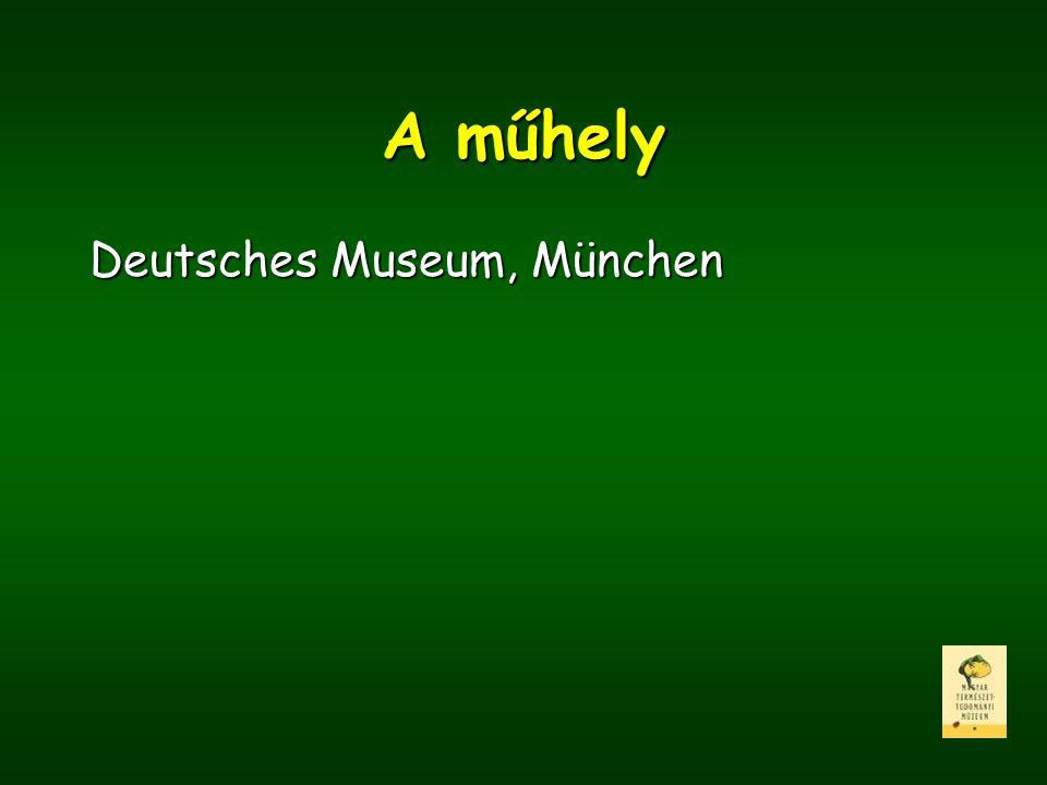 A műhely Deutsches Museum, München