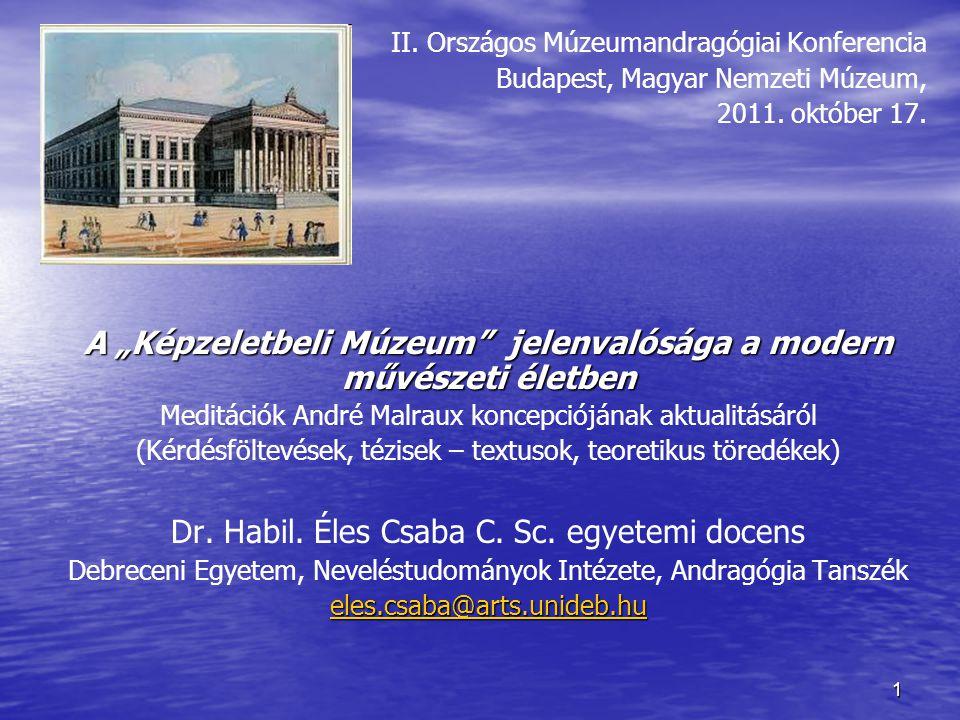1 II. Országos Múzeumandragógiai Konferencia Budapest, Magyar Nemzeti Múzeum, 2011.