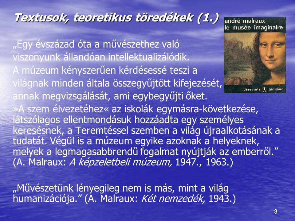 """3 Textusok, teoretikus töredékek (1.) """"Egy évszázad óta a művészethez való viszonyunk állandóan intellektualizálódik."""