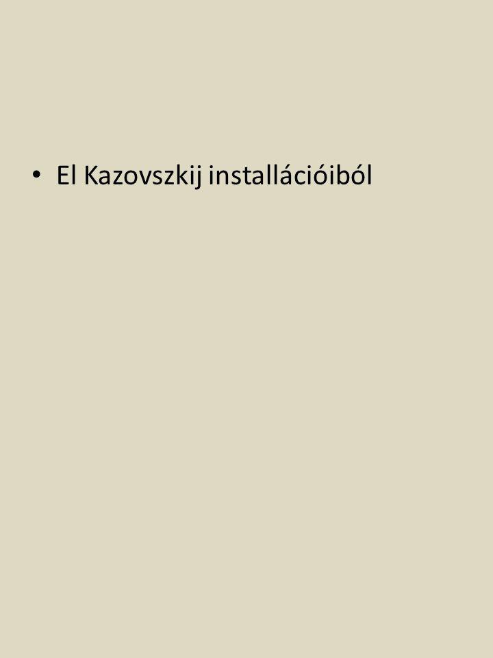 El Kazovszkij installációiból
