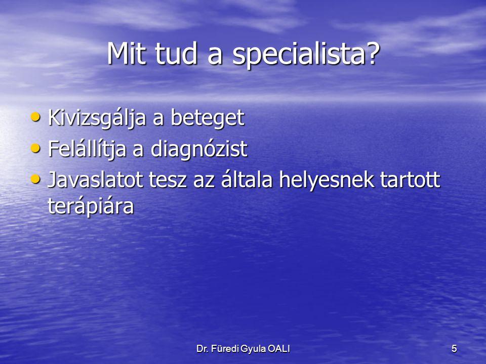 Dr. Füredi Gyula OALI5 Mit tud a specialista.