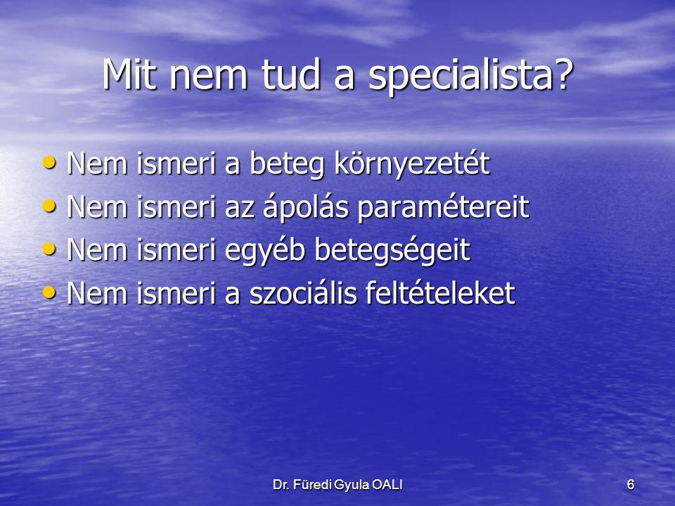 Dr. Füredi Gyula OALI6 Mit nem tud a specialista.