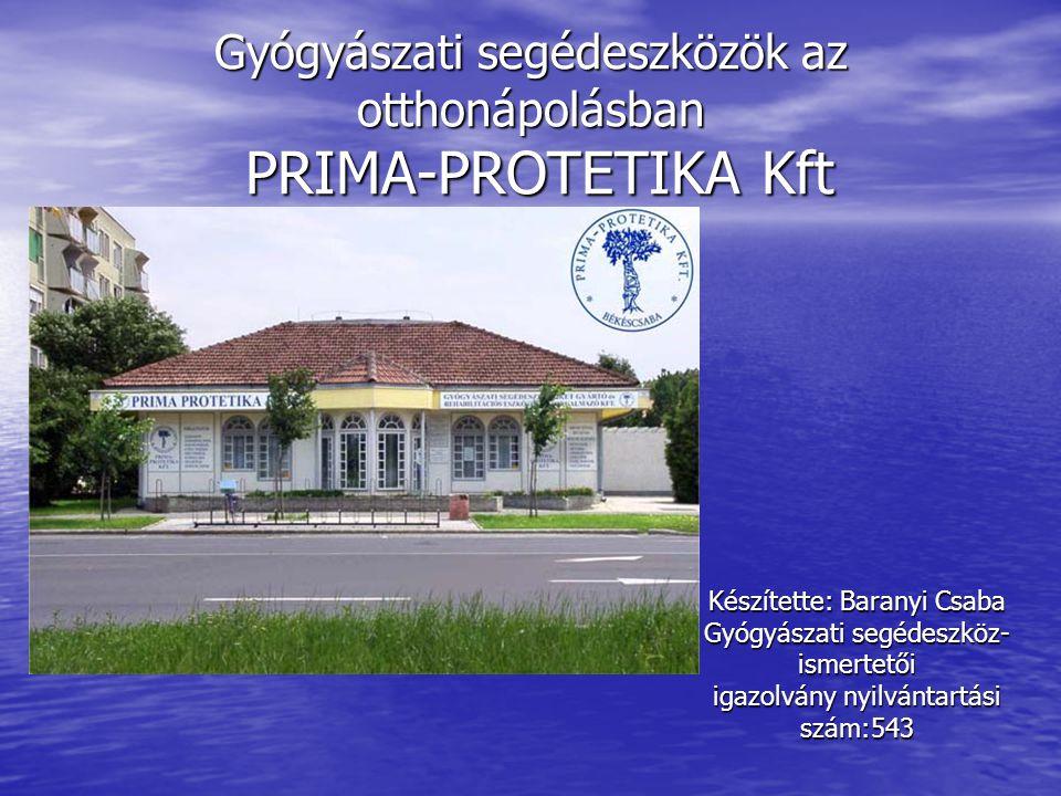 Gyógyászati segédeszközök az otthonápolásban PRIMA-PROTETIKA Kft CSAK BELSŐ HASZNÁLATRA .