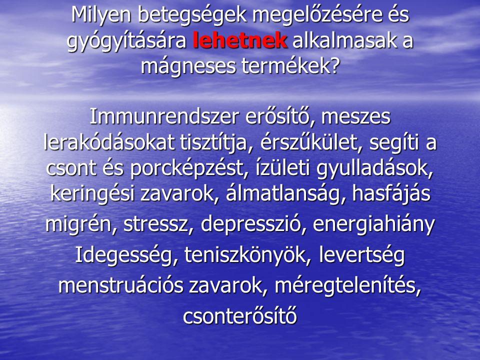 Milyen betegségek megelőzésére és gyógyítására lehetnek alkalmasak a mágneses termékek.