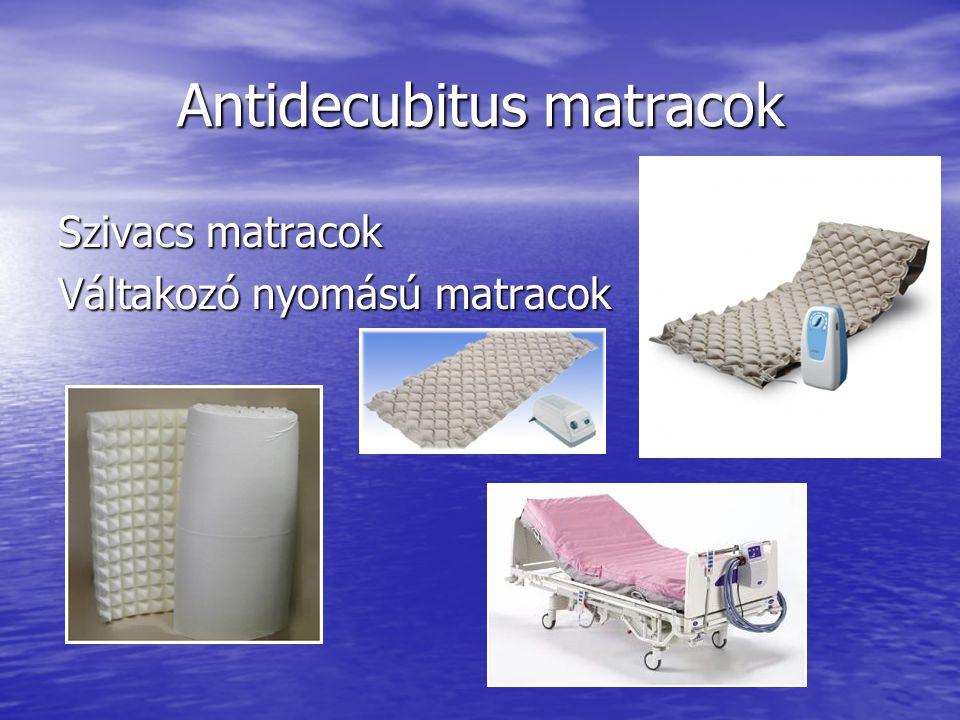 Antidecubitus matracok Szivacs matracok Váltakozó nyomású matracok