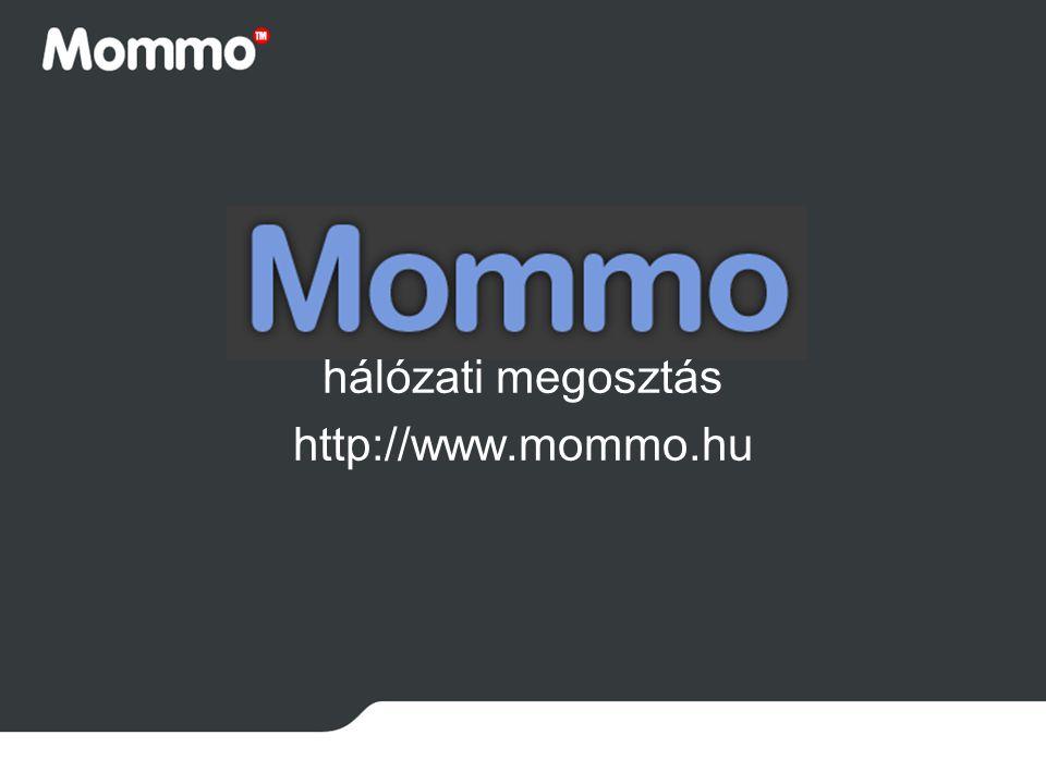 hálózati megosztás http://www.mommo.hu