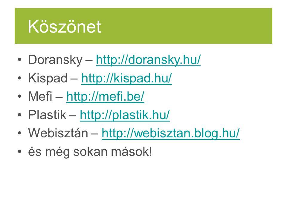 Köszönet Doransky – http://doransky.hu/http://doransky.hu/ Kispad – http://kispad.hu/http://kispad.hu/ Mefi – http://mefi.be/http://mefi.be/ Plastik –