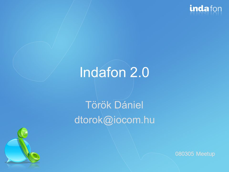 Indafon szolgáltatás Indafon: Index + Opennetworks Telefonálás SMS küldés Chat és üzenetküldés