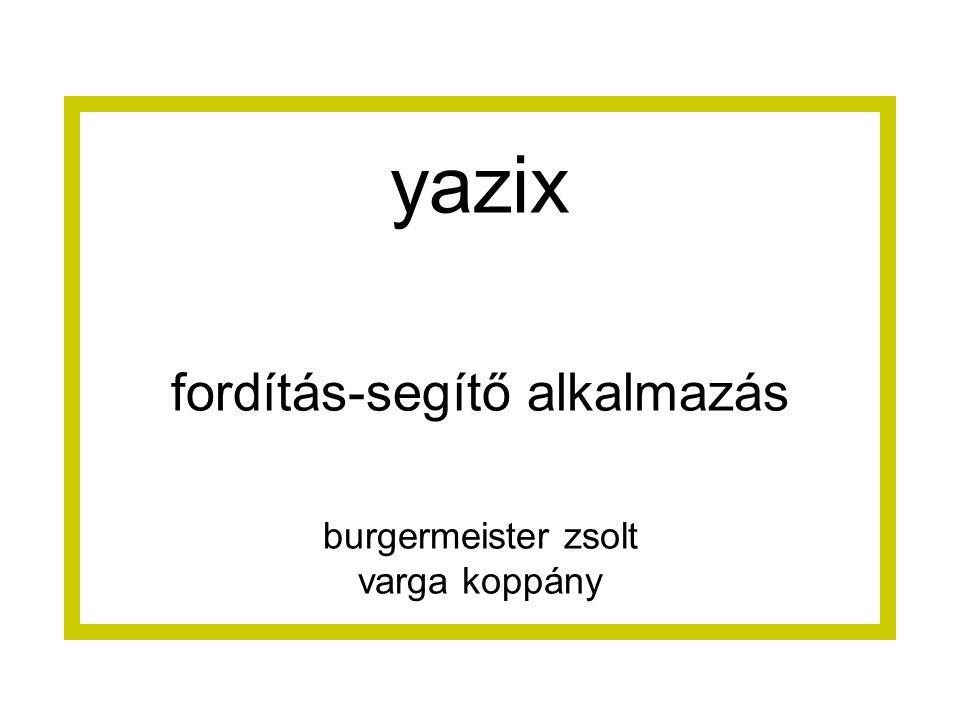 yazix fordítás-segítő alkalmazás burgermeister zsolt varga koppány
