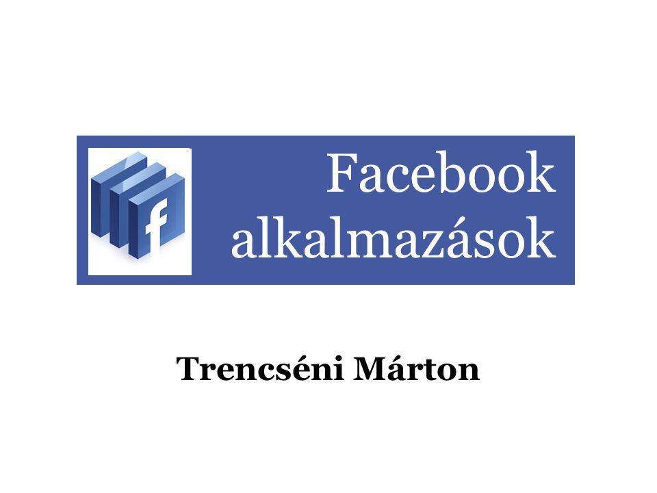 Facebook alkalmazások Trencséni Márton