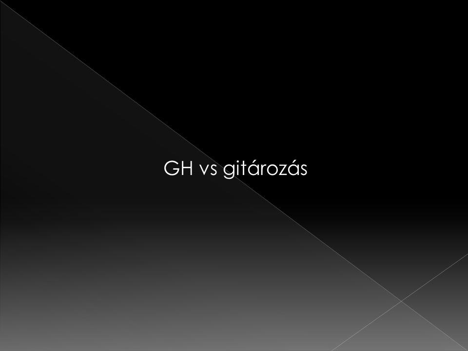 GH vs gitározás