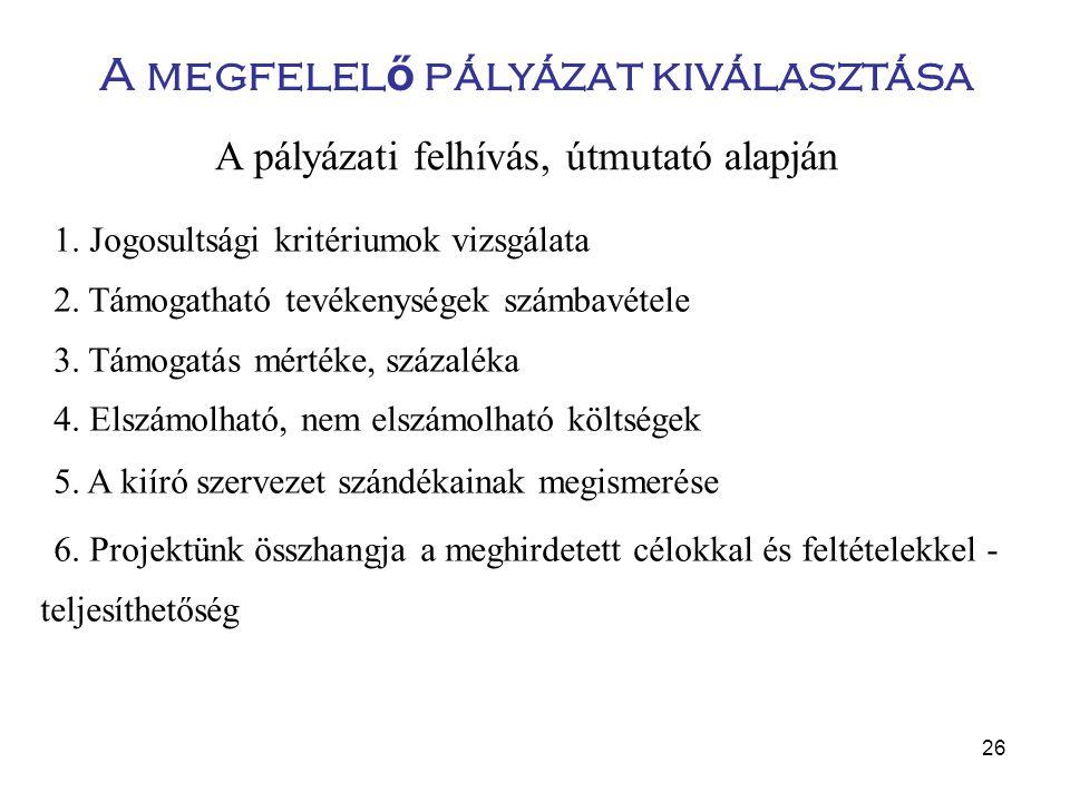 26  1.Jogosultsági kritériumok vizsgálata  2. Támogatható tevékenységek számbavétele  3.