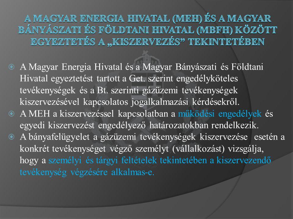  A Magyar Energia Hivatal és a Magyar Bányászati és Földtani Hivatal egyeztetést tartott a Get.