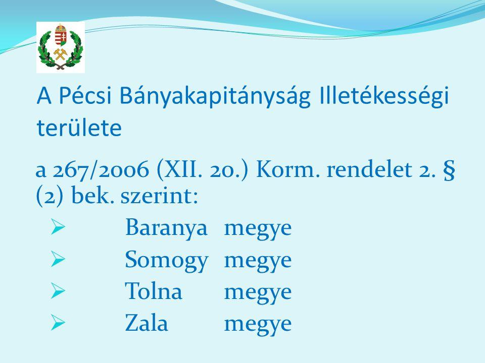 A Pécsi Bányakapitányság Illetékességi területe a 267/2006 (XII.