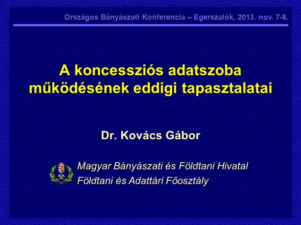 1.A Koncessziós Adatszoba és az Adattár működtetésének jogszabályi háttere 2.
