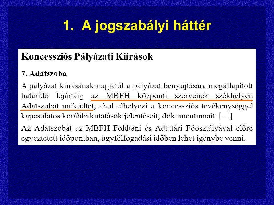 1.A jogszabályi háttér (2) 1993. évi XLVIII. törvény a bányászatról 44.
