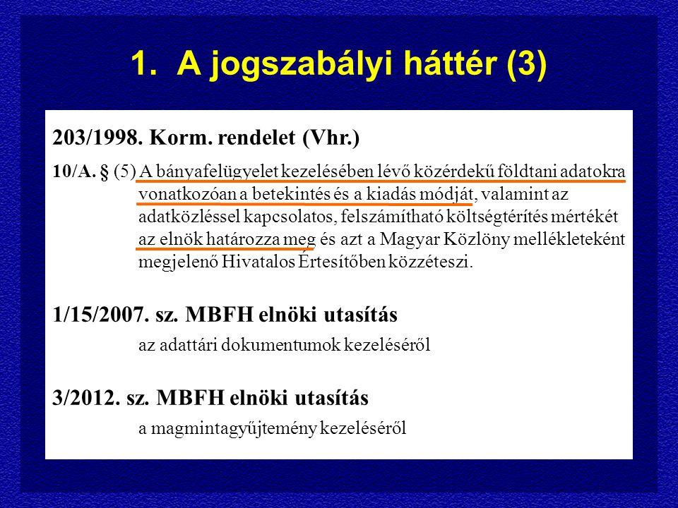 1. A jogszabályi háttér (3) 203/1998. Korm. rendelet (Vhr.) 10/A.