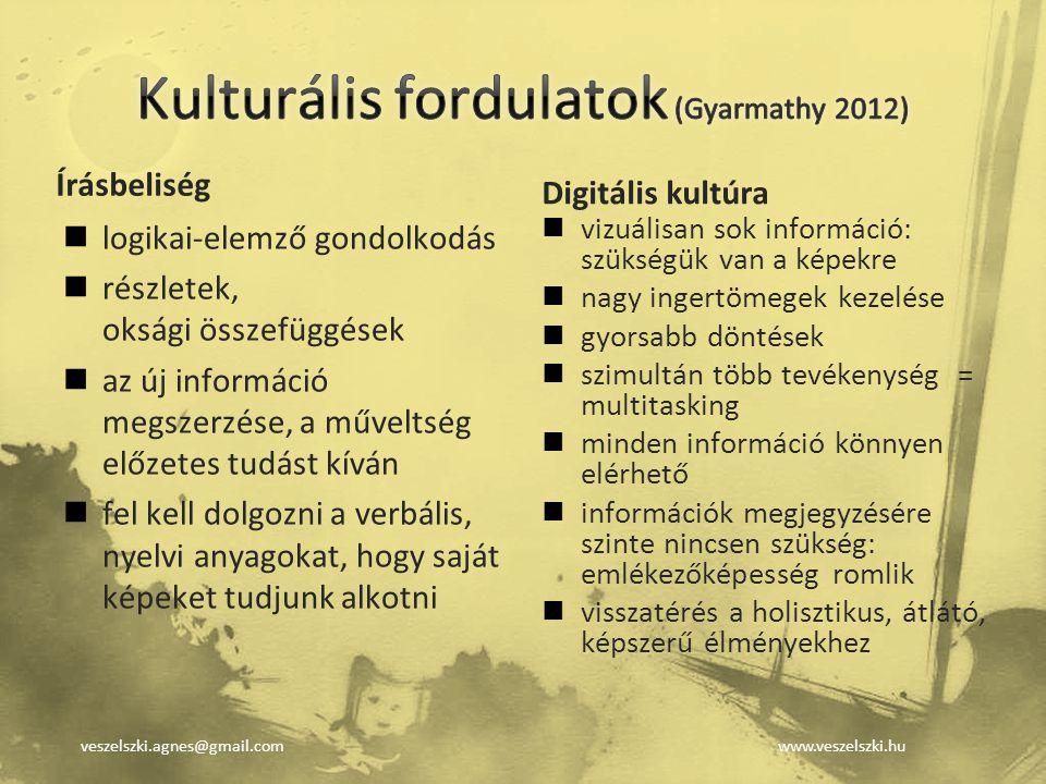 veszelszki.agnes@gmail.comwww.veszelszki.hu Írásbeliség logikai-elemző gondolkodás részletek, oksági összefüggések az új információ megszerzése, a műv