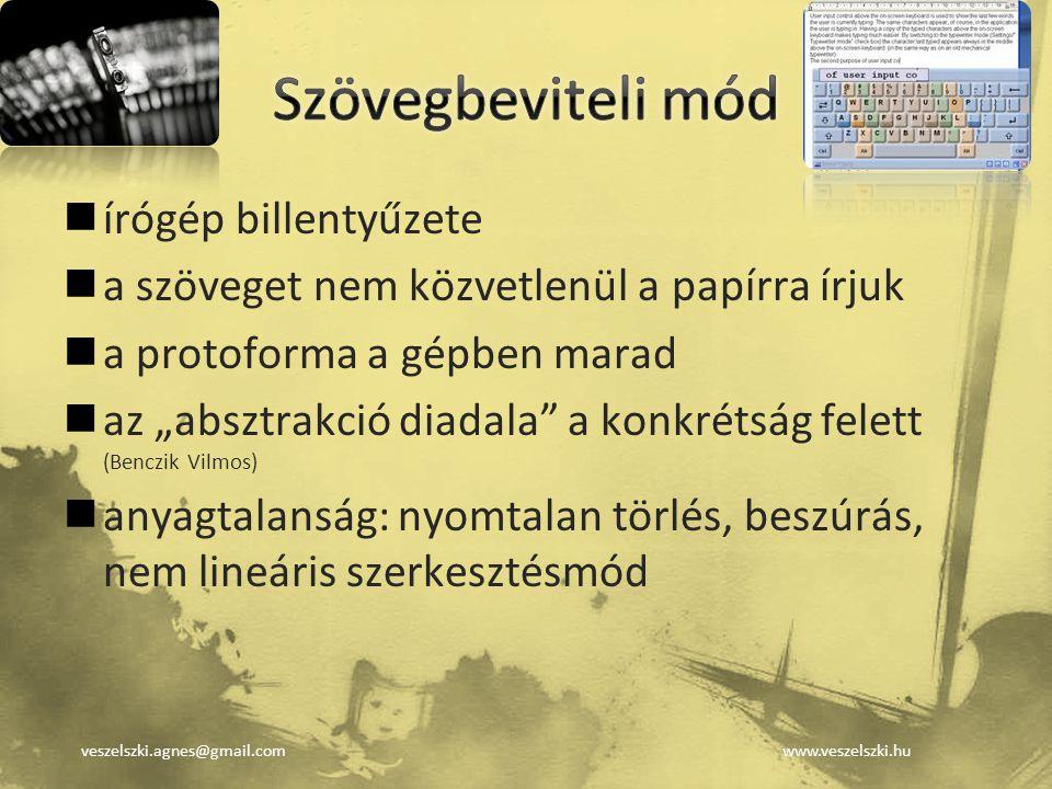 """veszelszki.agnes@gmail.comwww.veszelszki.hu írógép billentyűzete a szöveget nem közvetlenül a papírra írjuk a protoforma a gépben marad az """"absztrakci"""