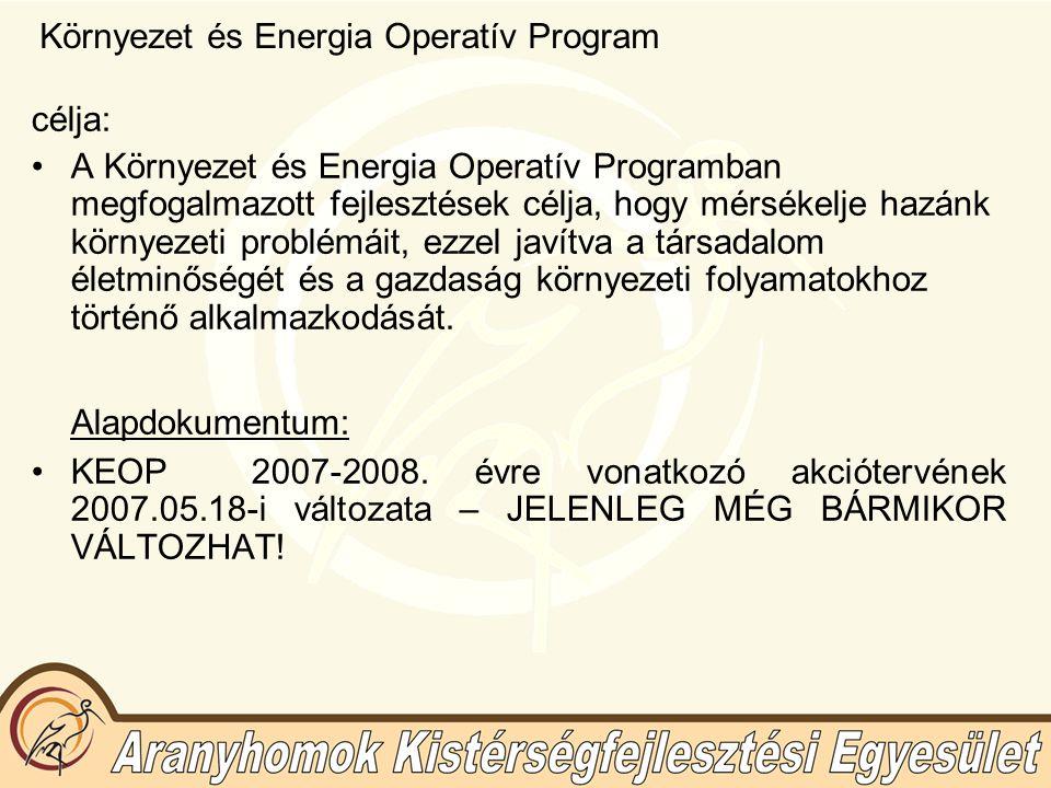 Környezet és Energia Operatív Program célja: A Környezet és Energia Operatív Programban megfogalmazott fejlesztések célja, hogy mérsékelje hazánk körn