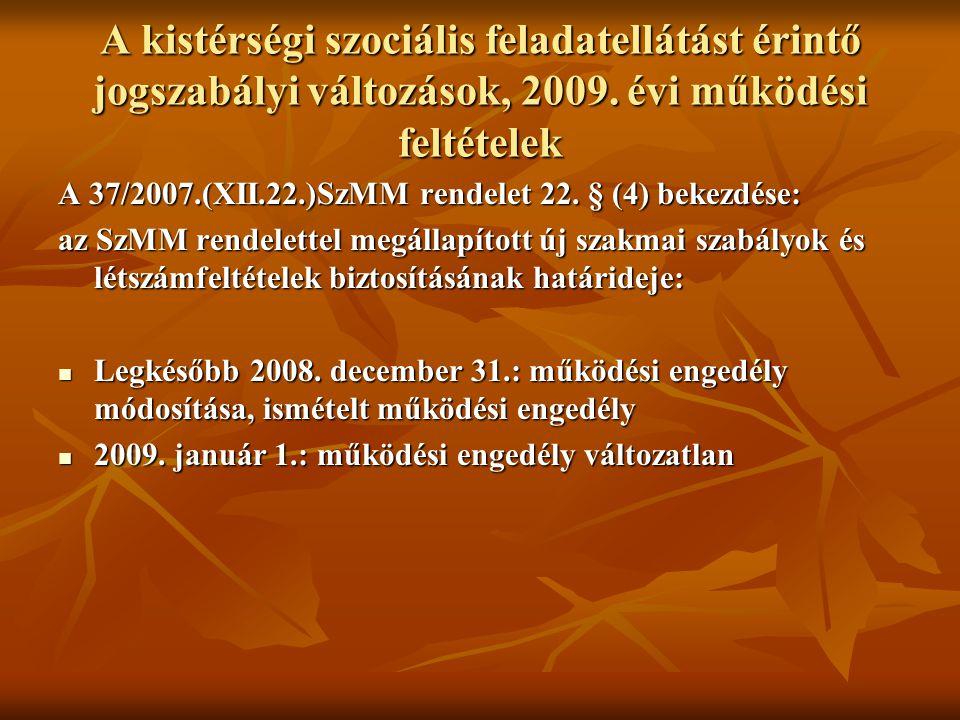 A kistérségi szociális feladatellátást érintő jogszabályi változások, 2009.