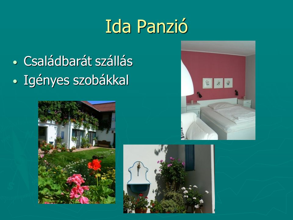 Ida Panzió Családbarát szállás Családbarát szállás Igényes szobákkal Igényes szobákkal