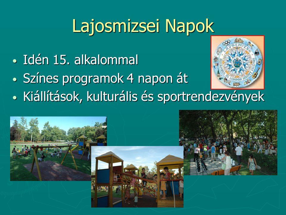 Lajosmizsei Napok Idén 15.alkalommal Idén 15.