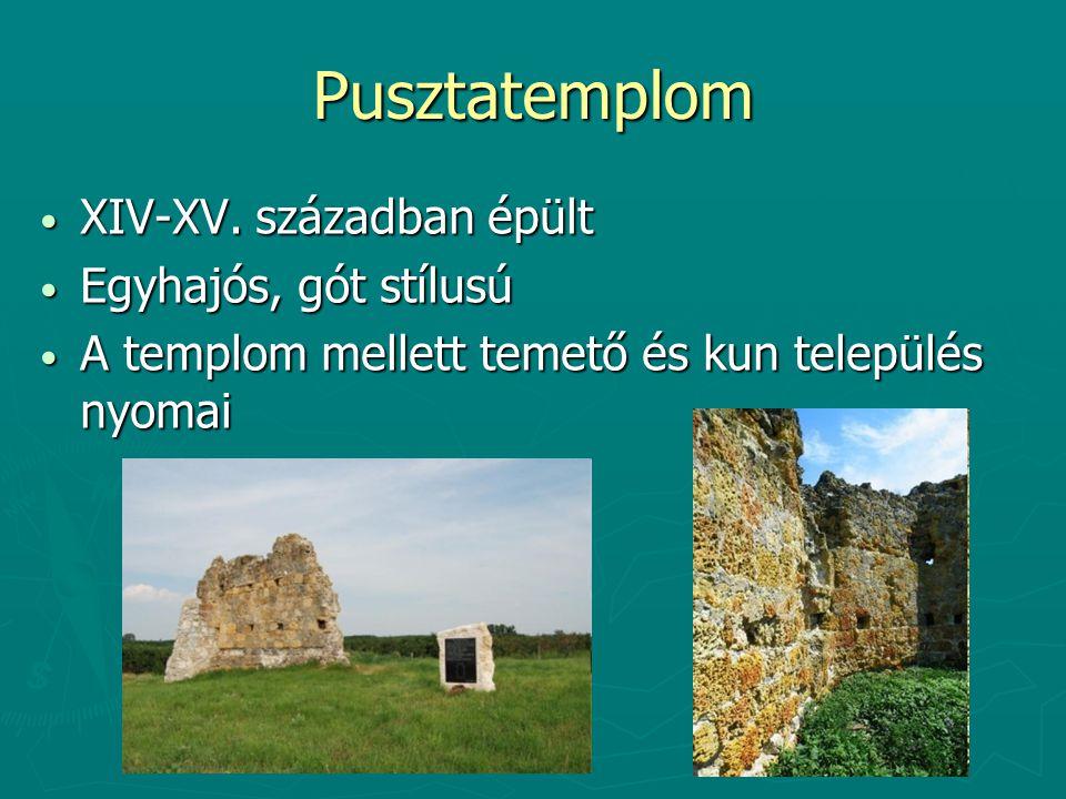 Pusztatemplom XIV-XV.században épült XIV-XV.
