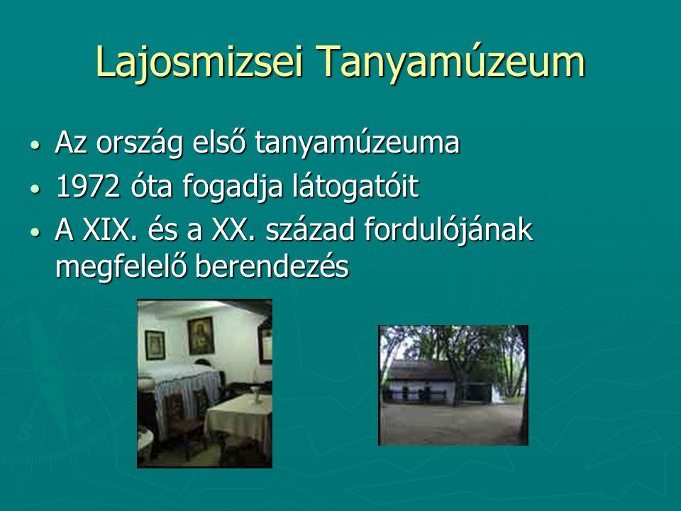 Lajosmizsei Tanyamúzeum Az ország első tanyamúzeuma Az ország első tanyamúzeuma 1972 óta fogadja látogatóit 1972 óta fogadja látogatóit A XIX.