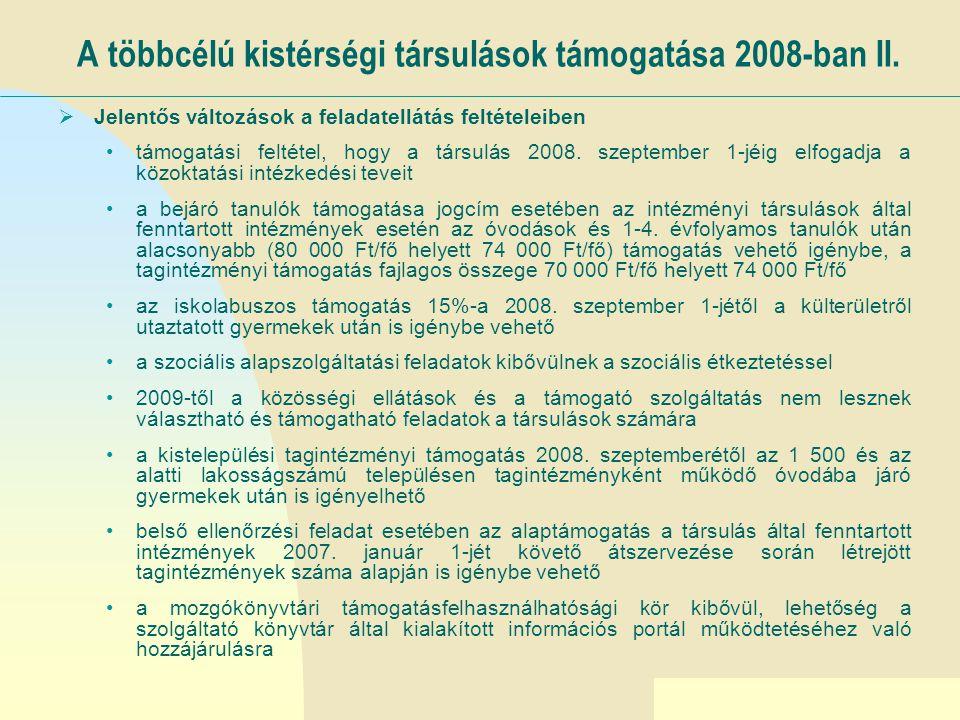 Ugrás az első oldalra A többcélú kistérségi társulások támogatása 2008-ban III.