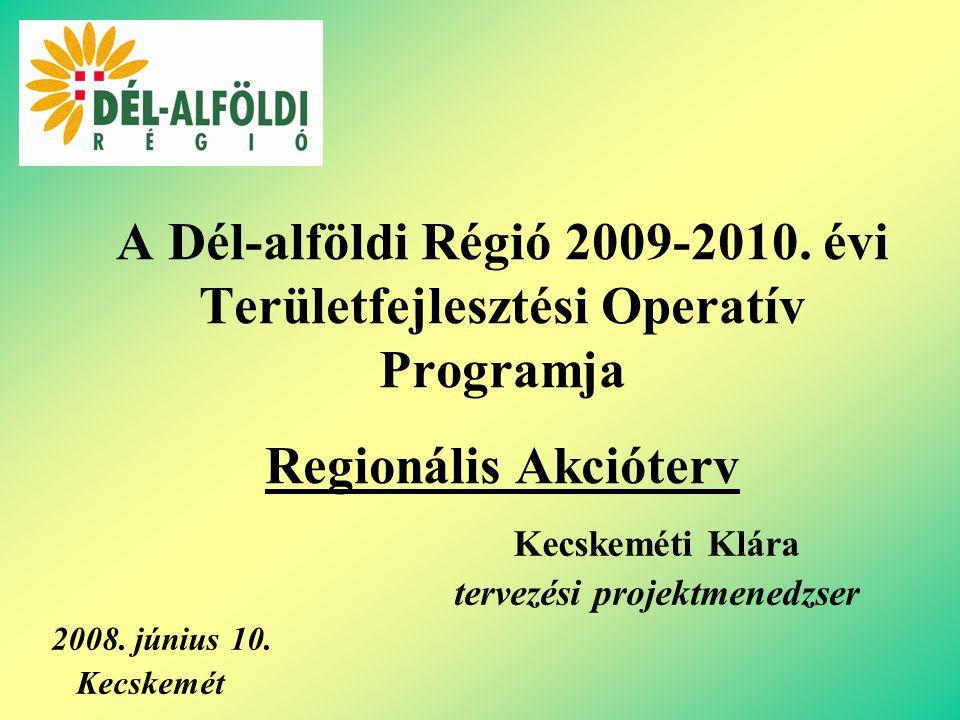 A Dél-alföldi Régió 2009-2010.