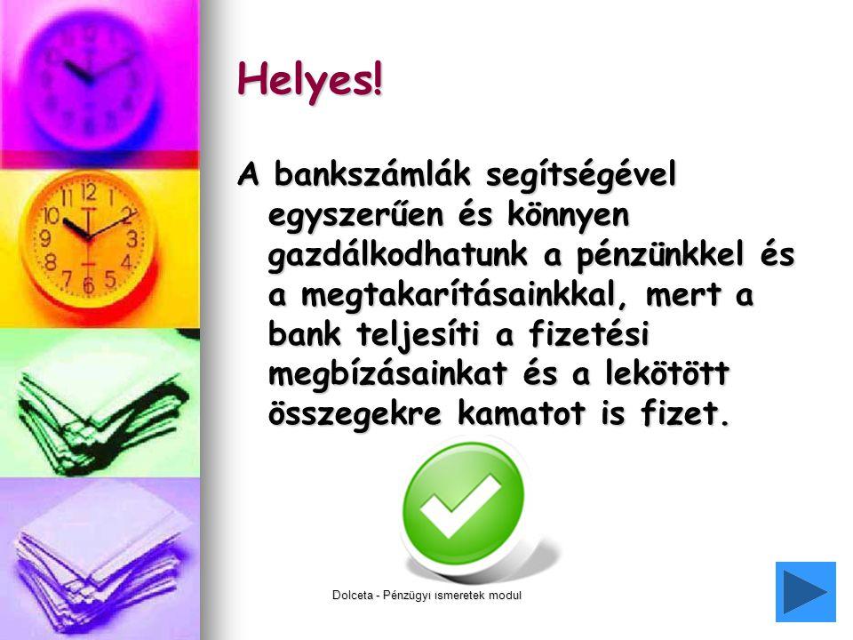 Dolceta - Pénzügyi ismeretek modul4 Helyes.
