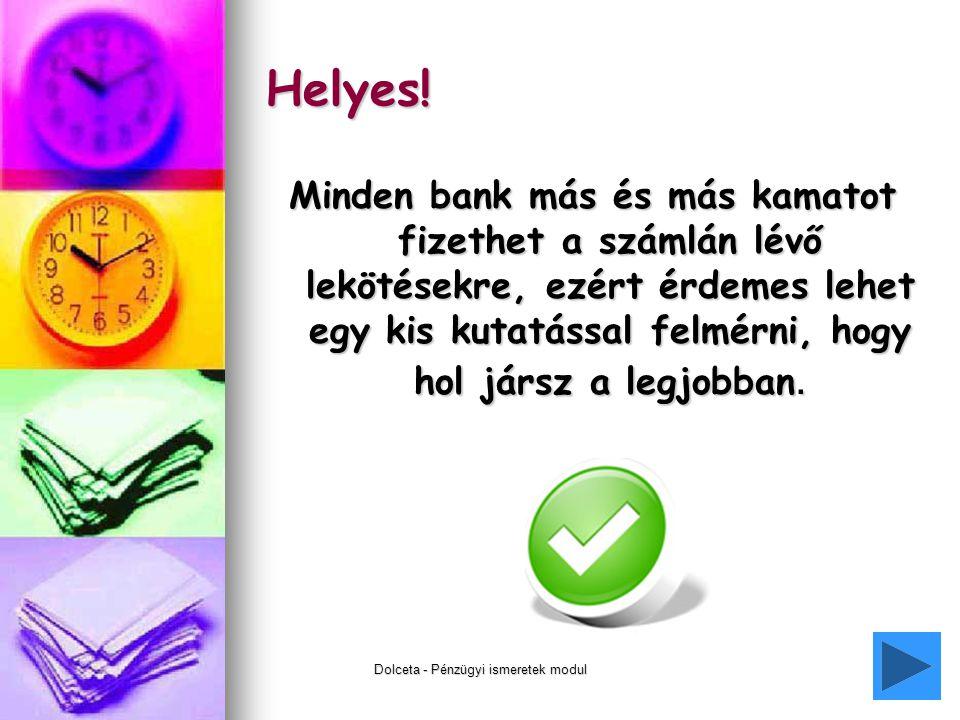 Dolceta - Pénzügyi ismeretek modul7 Helyes.