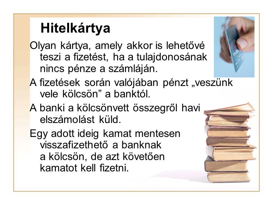 Debit kártya ElőnyeiHátrányai Nem kell a bankba menni készpénzért vagy kisebb műveletek miatt Nem minden boltban vagy kereskedelmi egységben használható.