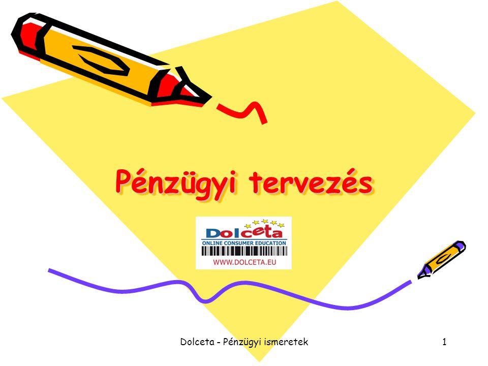 Dolceta - Pénzügyi ismeretek2 Mi a pénzügyi tervezés.