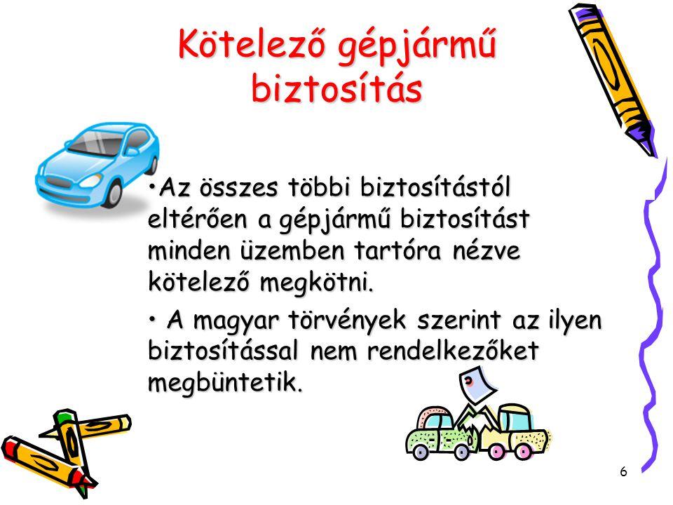 7 A kötelező gépjármű biztosítás előnyei A kötelező gépjármű biztosítás célja az, hogy a vétlen félnek okozott kárt a biztosító megtérítse Nemcsak a gépjárművet, hanem az utasokat, a gyalogosokat, a vétlen fél vagyontárgyait stb.