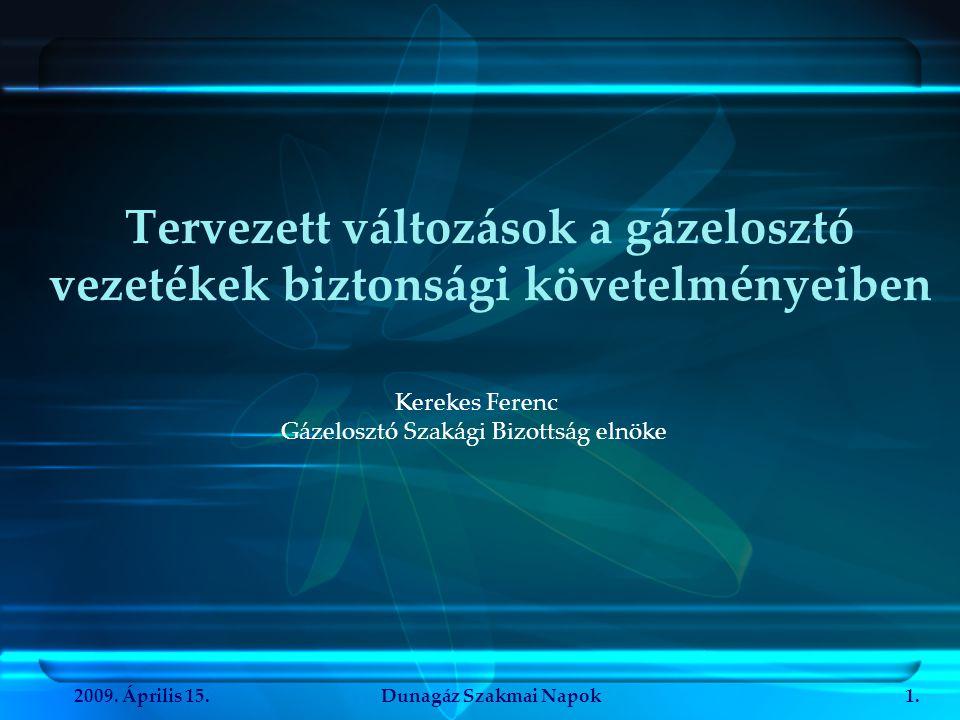 2009.Április 15.Dunagáz Szakmai Napok12. 4. A Gázelosztó Vezetékek Biztonsági Szabályzata 4.