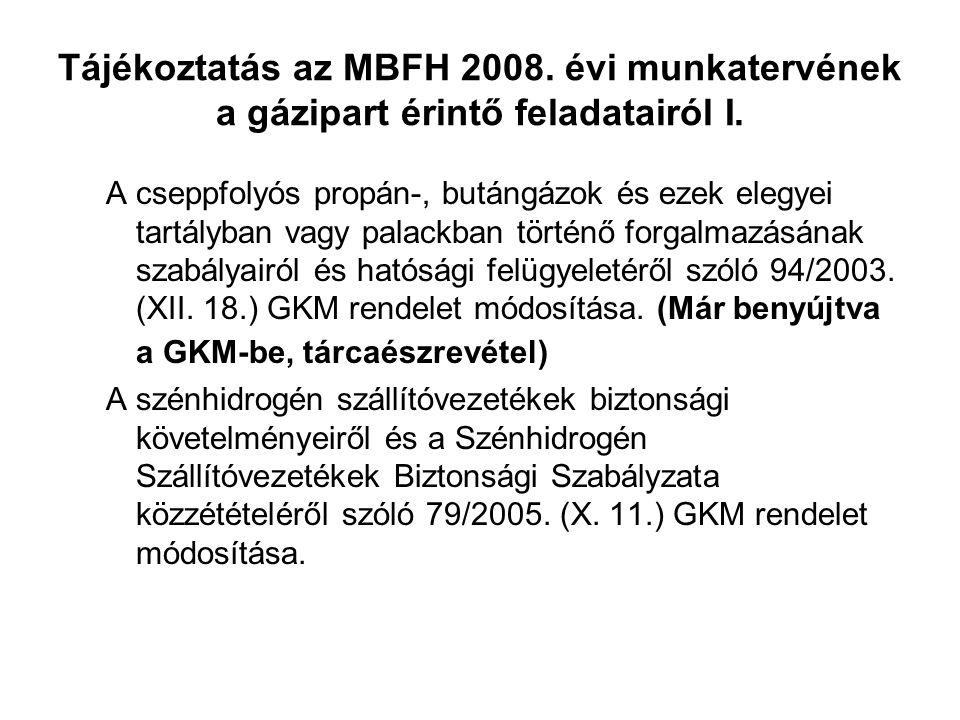 Tájékoztatás az MBFH 2008.évi munkatervének a gázipart érintő feladatairól I.