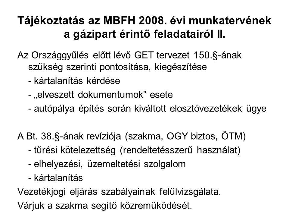 Tájékoztatás az MBFH 2008. évi munkatervének a gázipart érintő feladatairól II.