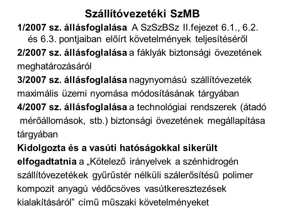 Szállítóvezetéki SzMB 1/2007 sz. állásfoglalása A SzSzBSz II.fejezet 6.1., 6.2.