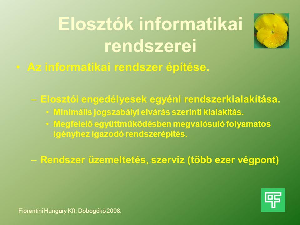 Elosztók informatikai rendszerei Az informatikai rendszer építése. –Elosztói engedélyesek egyéni rendszerkialakítása. Minimális jogszabályi elvárás sz
