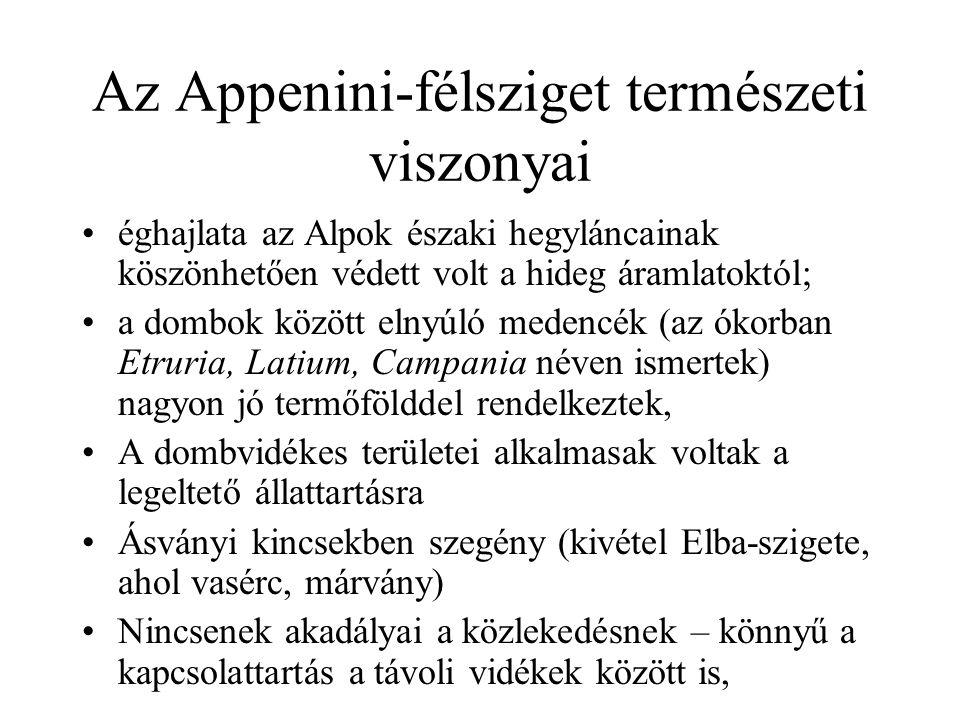 Az Appenini-félsziget népei A félsziget a neolitikum korától lakott, A Kr.