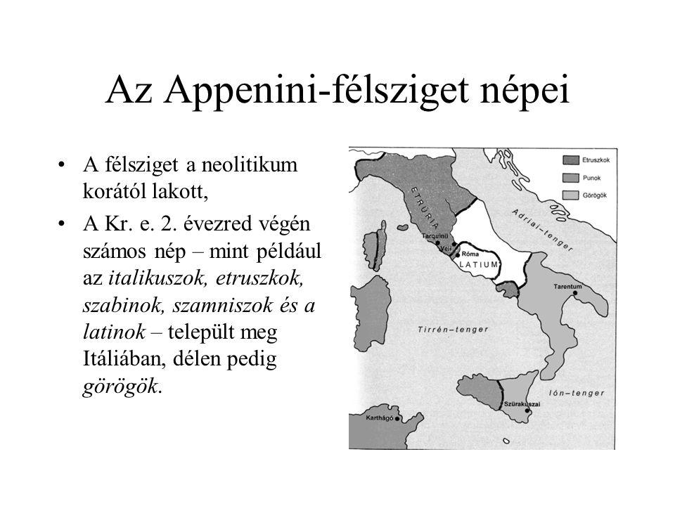 Az Appenini-félsziget népei A félsziget a neolitikum korától lakott, A Kr. e. 2. évezred végén számos nép – mint például az italikuszok, etruszkok, sz