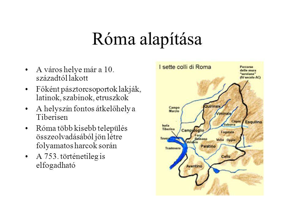 Róma alapítása A város helye már a 10. századtól lakott Főként pásztorcsoportok lakják, latinok, szabinok, etruszkok A helyszín fontos átkelőhely a Ti