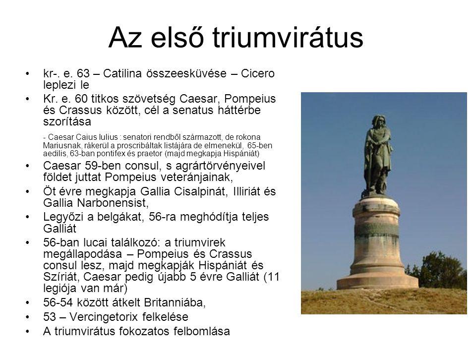 Az első triumvirátus kr-.e. 63 – Catilina összeesküvése – Cicero leplezi le Kr.