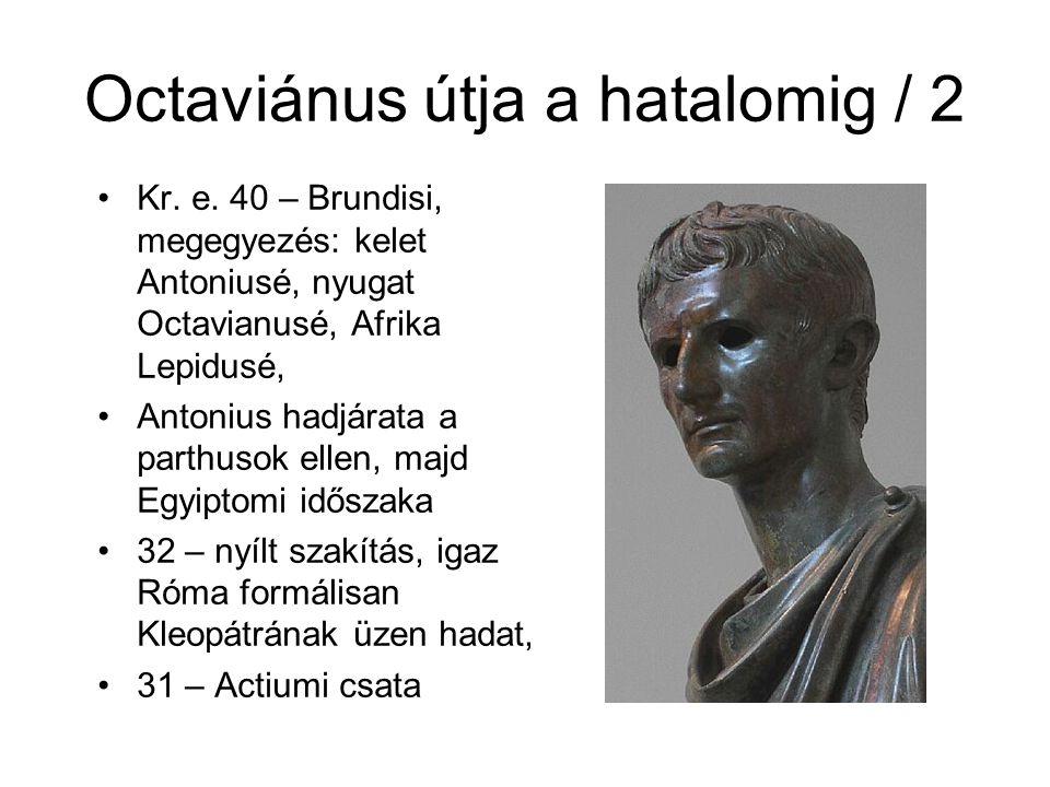 Octaviánus útja a hatalomig / 2 Kr.e.