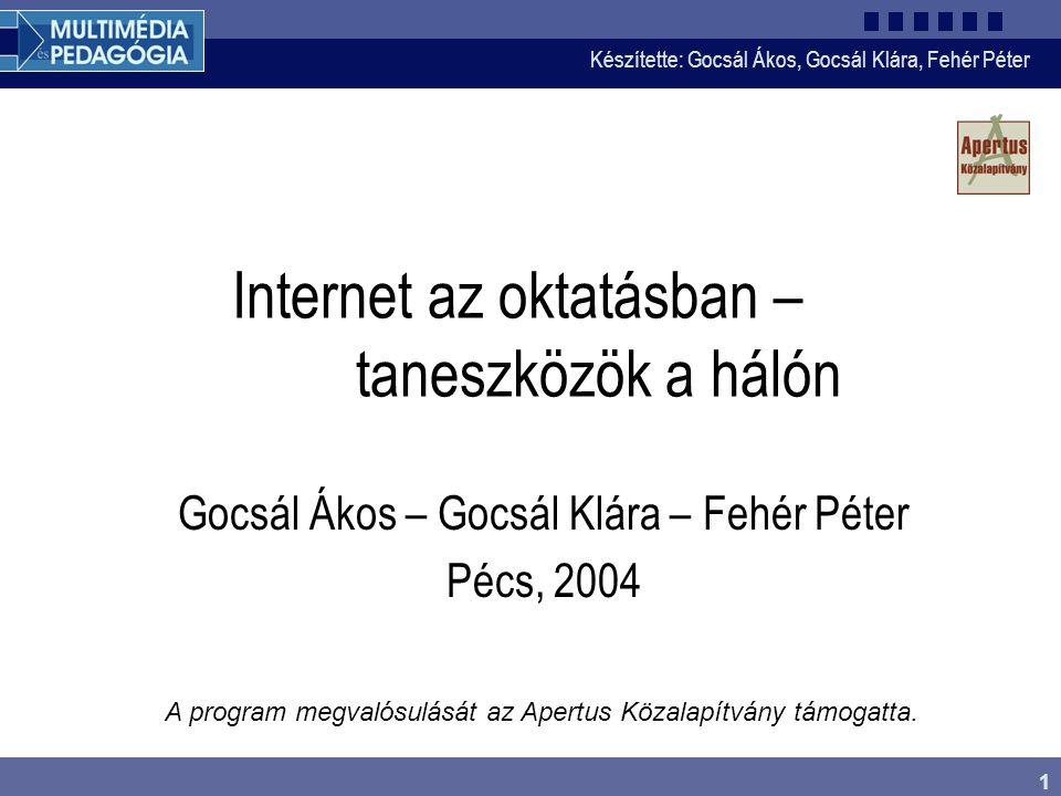 Készítette: Gocsál Ákos, Gocsál Klára, Fehér Péter 1 A program megvalósulását az Apertus Közalapítvány támogatta.